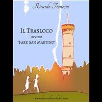 """Il trasloco, ovvero """"Fare San Martino"""" - Ricardo Tronconi"""
