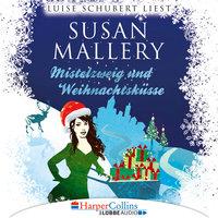 Fool's Gold Novelle: Mistelzweig und Weihnachtsküsse - Susan Mallery