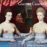 Der unglückliche Canonikus - Giacomo Casanova
