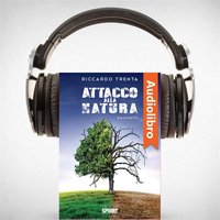Attacco alla natura - Riccardo Trenta