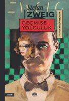 Geçmişe Yolculuk - Stefan Zweig