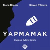 Yapmamak - Steven D'Souza, Diana Renner