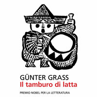 Il tamburo di latta - Günter Grass