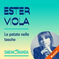 Le patate nelle tasche - Smemoranda - Ester Viola