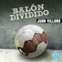 Balón dividido - Juan Villoro