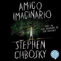 Amigo imaginario - Stephen Chbosky