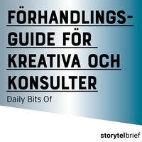 Förhandlingsguide för kreativa och konsulter - Daily Bits Of