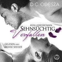 Sehnsüchtig - Band 1: Verfallen - D.C. Odesza