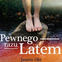 Pewnego Razu Latem - Janette Oke