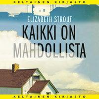Kaikki on mahdollista - Elizabeth Strout