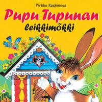 Pupu Tupunan leikkimökki - Pirkko Koskimies, Maija Lindgren