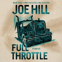 Full Throttle: Stories - Joe Hill