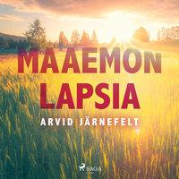 Maaemon lapsia - Arvid Järnefelt