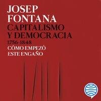 Capitalismo y democracia 1756-1848 - Josep Fontana