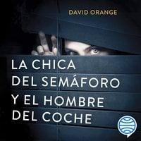 La Chica del Semáforo y el Hombre del Coche - David Orange