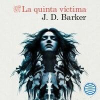 La quinta víctima - J.D. Barker