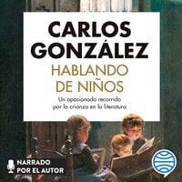 Hablando de niños - Carlos González