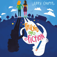 Friend or Fiction - Abby Cooper