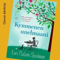 Kymmenen unelmaani - Lori Nelson Spielman