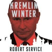 Kremlin Winter: Russia and the Second Coming of Vladimir Putin