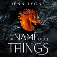 The Name of All Things - Jenn Lyons