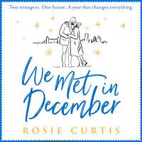We Met in December - Rosie Curtis