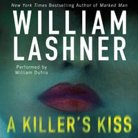 A Killer's Kiss - William Lashner