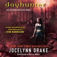 Dayhunter: The Second Dark Days Novel - Jocelynn Drake