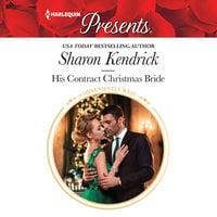 His Contract Christmas Bride - Sharon Kendrick