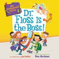 My Weirder-est School #3: Dr. Floss Is the Boss! - Dan Gutman