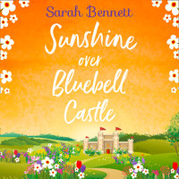 Sunshine Over Bluebell Castle - Sarah Bennett