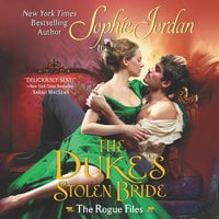 The Duke's Stolen Bride: The Rogue Files - Sophie Jordan