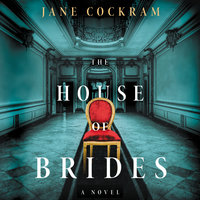 The House of Brides: A Novel - Jane Cockram