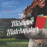 The Mistletoe Matchmaker - Felicity Hayes-McCoy