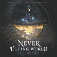 The Never Tilting World - Rin Chupeco