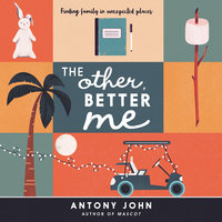 The Other, Better Me - Antony John