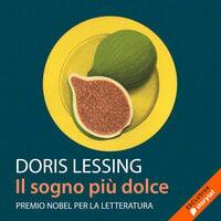 Il sogno più dolce - Doris Lessing