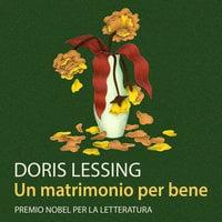 Un matrimonio per bene - Doris Lessing
