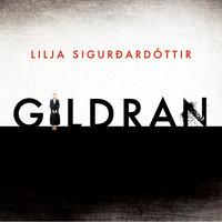 Gildran - Lilja Sigurðardóttir