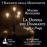 La donna dei diamanti - Tango a Praga - Mauro Ruggiero