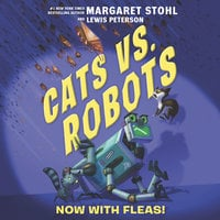 Cats vs. Robots #2: Now with Fleas! - Margaret Stohl, Lewis Peterson
