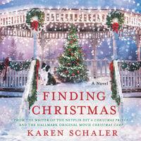Finding Christmas: A Novel - Karen Schaler