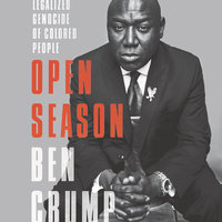 Open Season: Legalized Genocide of Colored People - Ben Crump