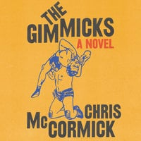 The Gimmicks: A Novel - Chris McCormick