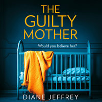 The Guilty Mother - Diane Jeffrey