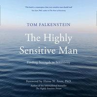 The Highly Sensitive Man - Tom Falkenstein