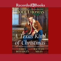 A Texas Kind of Christmas - Jodi Thomas,Rachael Miles,Celia Bonaduce