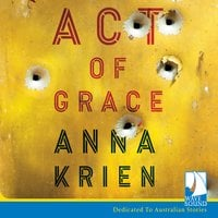 Act of Grace - Anna Krien