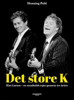 Det store K – Kim Larsen - Henning Pold