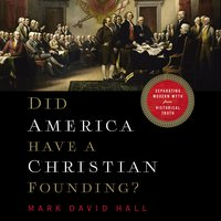 Did America Have a Christian Founding? - Mark David Hall